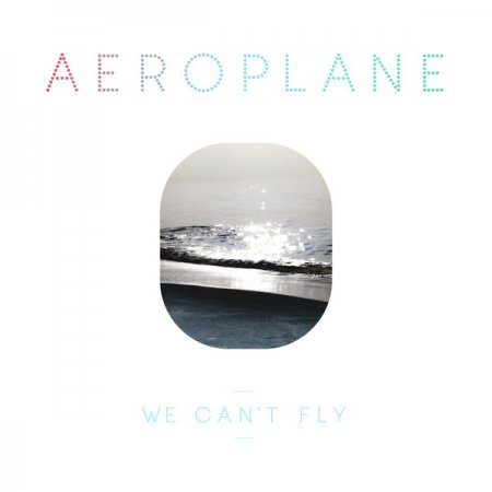 "Aeroplane - ""We can't fly"""