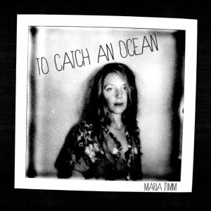 "Post Thumbnail of Maria Timm - ""To Catch an Ocean"""