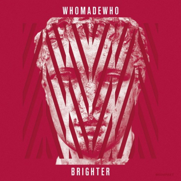 "Post Thumbnail of WhoMadeWho - ""Brighter"""