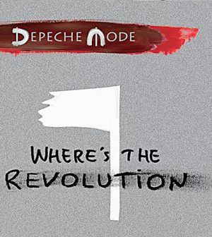 "Post Thumbnail of Depeche Mode - ""Where's the revolution"""